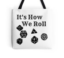 It's How We Roll - Dungeons and Dragons Tote Bag