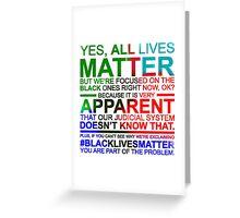 All Lives Matter T-shirt - Very Apparent  Greeting Card