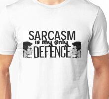 Sarcasm is my only defence Unisex T-Shirt