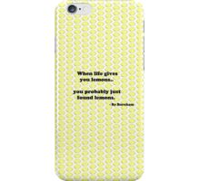When life gives you lemons.. iPhone Case/Skin