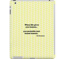 When life gives you lemons.. iPad Case/Skin