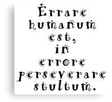 Errare humanum est Canvas Print