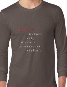 Errare humanum est Long Sleeve T-Shirt