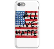 All lives Matter Flag T-shirt  iPhone Case/Skin