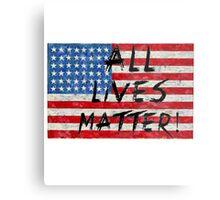 All lives Matter Flag T-shirt  Metal Print