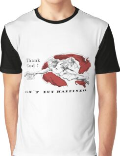 Can`t buy happiness Graphic T-Shirt