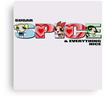 Sugar, SPICE, and Everything Nice Canvas Print
