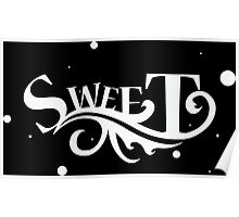 Sweet - Cool Pretty Happy and Cute Girls Clothing and Gifts Design by Sago Poster