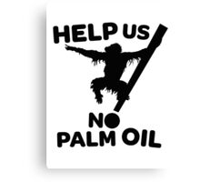 No Palm Oil Canvas Print
