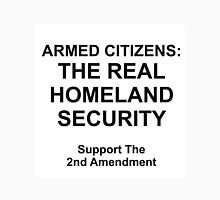 ARMED CITIZENS:  THE REAL HOMELAND SECURITY Unisex T-Shirt