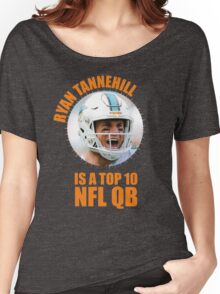 Ryan Tannehill is a Top 10 QB Women's Relaxed Fit T-Shirt