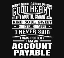 i never said i was perfect i am an account Unisex T-Shirt