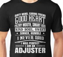 i never said i was perfect i am an adjuster Unisex T-Shirt