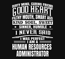 i never said i was perfect i am an administrator Unisex T-Shirt