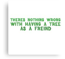 Trees Nature Cool Quote Friendship Green Canvas Print
