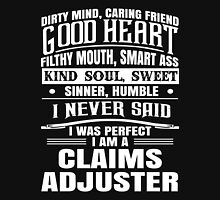 i never said i was perfect i am an claims adjuster Unisex T-Shirt