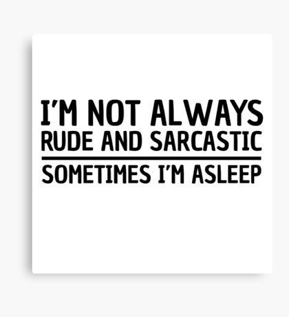 Sarcasm Irony Quote Funny Joke Humor Cool Canvas Print