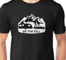 On The Pull Funny Towing a Caravan Camping Quote Unisex T-Shirt