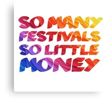 Music Festivals Quote Cool Funny Youth Canvas Print