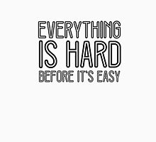 Easy Hard Life Wisdom Motivational Quote Inspirational Unisex T-Shirt
