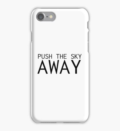 Push The Sky Away Nick Cave Quote iPhone Case/Skin