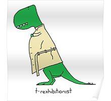 T-Rexhibitionist Poster
