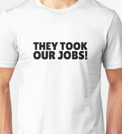 They Took Our Jobs South Park Funny Quote Unisex T-Shirt