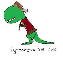 Tyrionnosaurus Rex Photographic Print
