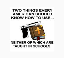 TWO THINGS EVERY AMERICAN SHOULD KNOW HOW TO USE - BIBLE & GUN Unisex T-Shirt