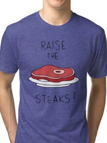 Raise the Steaks! Tri-blend T-Shirt