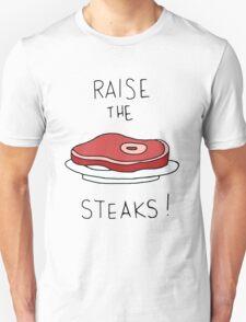 Raise the Steaks! Unisex T-Shirt