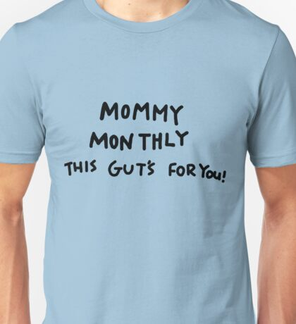 Mommy Monthly This Gut's For You! Unisex T-Shirt