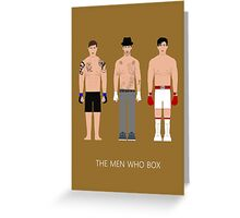 THE MEN WHO...BOX Greeting Card