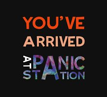 You've Arrived At Panic Station (Dark) Unisex T-Shirt