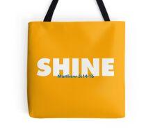Shine - Matthew 5:14-16 Tote Bag