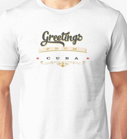greetings from cuba Unisex T-Shirt