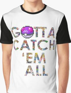 Pokemon - Gotta catch 'em all! Graphic T-Shirt