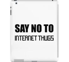 Say No to Internet Thugs Black Letters iPad Case/Skin