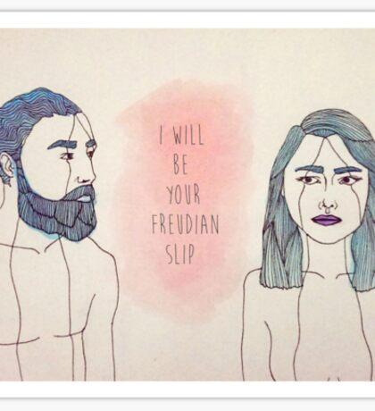 I will be your Freudian slip Sticker