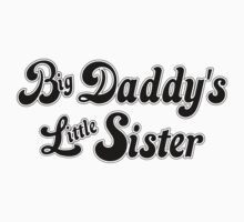 Big Daddy's Little Sister Kids Tee