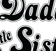 Big Daddy's Little Sister Sticker