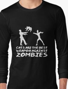 CATS ARE THE BEST WEAPON AGAINST ZOMBIES Long Sleeve T-Shirt
