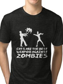 CATS ARE THE BEST WEAPON AGAINST ZOMBIES Tri-blend T-Shirt