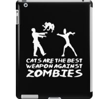 CATS ARE THE BEST WEAPON AGAINST ZOMBIES iPad Case/Skin