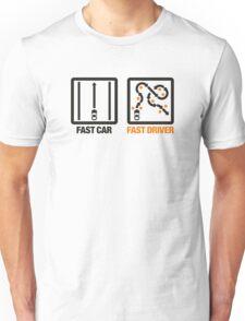 Fast Car - Fast Driver (1) Unisex T-Shirt