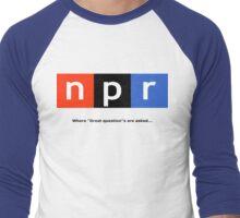 Great Question - NPR Men's Baseball ¾ T-Shirt