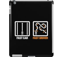 Fast Car - Fast Driver (3) iPad Case/Skin