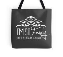 I'm So Fancy - You Already Know - Iggy Azalea Fancy Parody - Rap Tote Bag