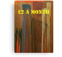 Message ...  £2 A MONTH Canvas Print