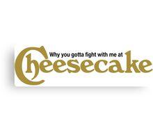 Drake Cheesecake Factory Canvas Print